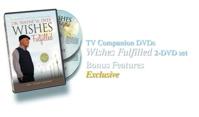 Dr. Wayne Dyer: Wishes Fulfilled