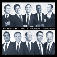 Straight No Chaser- With A Twist