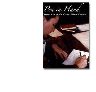 Pen in Hand: Winchester's Civil War Years